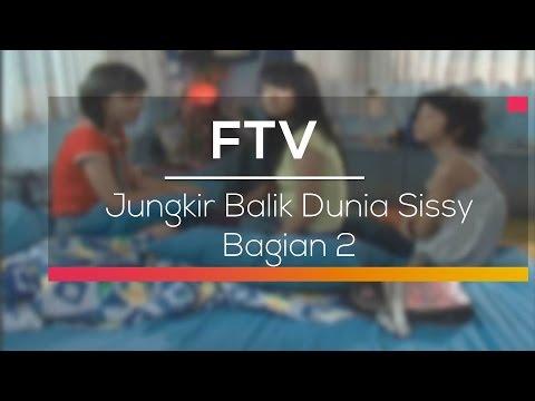 FTV SCTV - Jungkir Balik Dunia Sissy Bagian 2