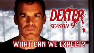 Dexter Season 9 - What can we expect?