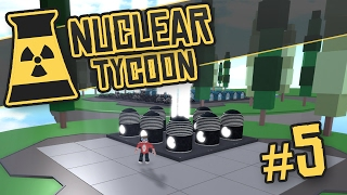 Nuclear Tycoon #5 - LAND EXPANSION (Roblox Nuclear Tycoon)