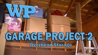 Garage Project #2 - Overhead Storage