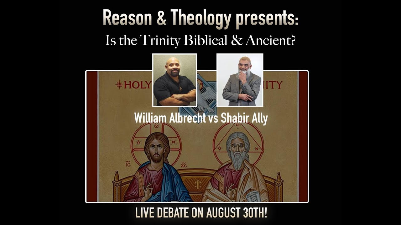 Debate: Is the Trinity Biblical and Ancient? William Albrecht vs. Dr. Shabir Ally