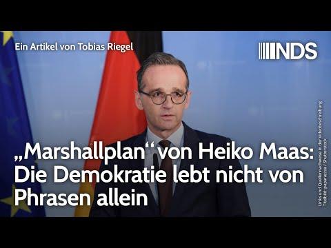"""""""Marshallplan"""" von Heiko Maas: Die Demokratie lebt nicht von Phrasen allein"""