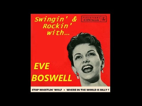 Eve Boswell - Stop Whistling Wolf - Where In The World Is Billy (1957)