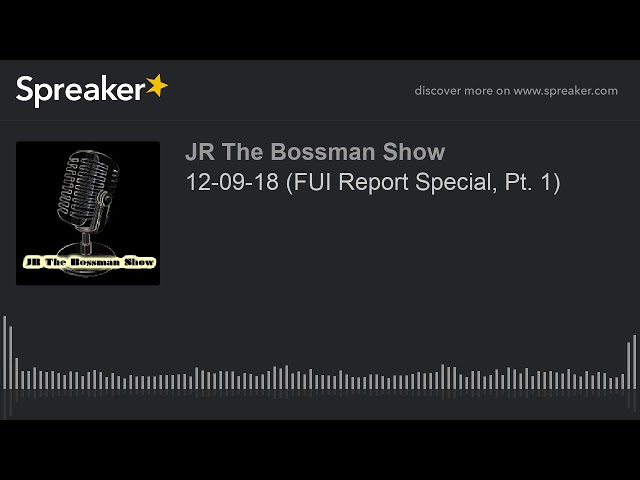 12-09-18 (FUI Report Special, Pt. 1) (made with Spreaker)