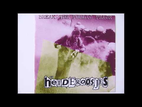 De Heideroosjes - Break The Public Peace