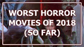 iDaily: Worst Horror Movies of 2018 (So Far)