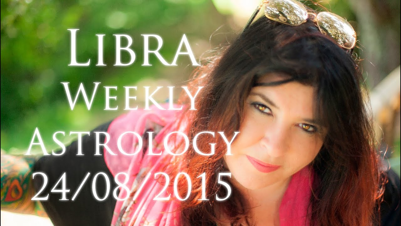 Libra Weekly Libra Weekly Astrology Forecast 24th August 2015 Miche