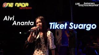 TIKET SUARGO - Alvi Ananta   ONE NADA Live Kemloso