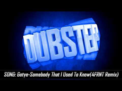 Gotye-Somebody: Somebody That I Used To Know(4FRNT Remix)