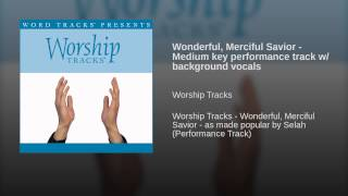 Wonderful, Merciful Savior - Medium key performance track w/ background vocals
