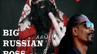 Big Russian Boss ft Snoop Dogg -