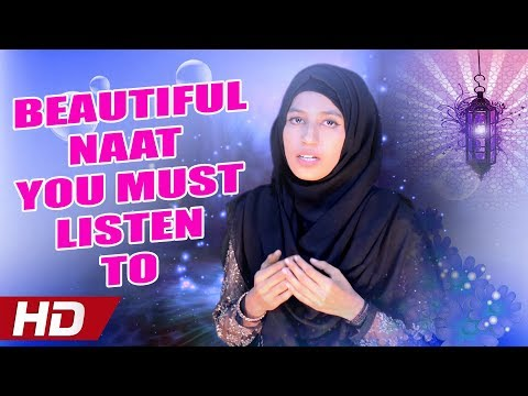 Beautiful Naat You Must Listen