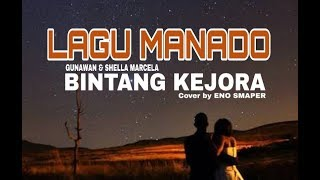 LAGU MANADO - Bintang Kejora ( Cover by ENO SMAPER )
