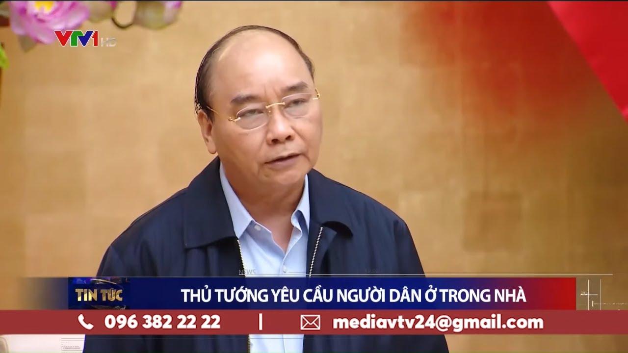 Thủ tướng yêu cầu  người dân ở trong nhà | VTV24