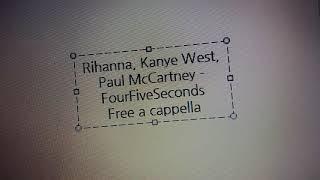Rihanna, Kanye West, Paul McCartney - FourFiveSeconds Free a cappella フリーアカペラ 프리 아카펠라