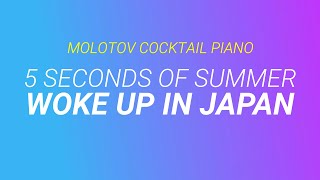 Woke Up in Japan - 5 Seconds of Summer cover by Molotov Cocktail Piano