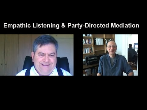 Empathic Listening and Party-Directed Mediation: Gregorio Billikopf and Edwin Rutsch