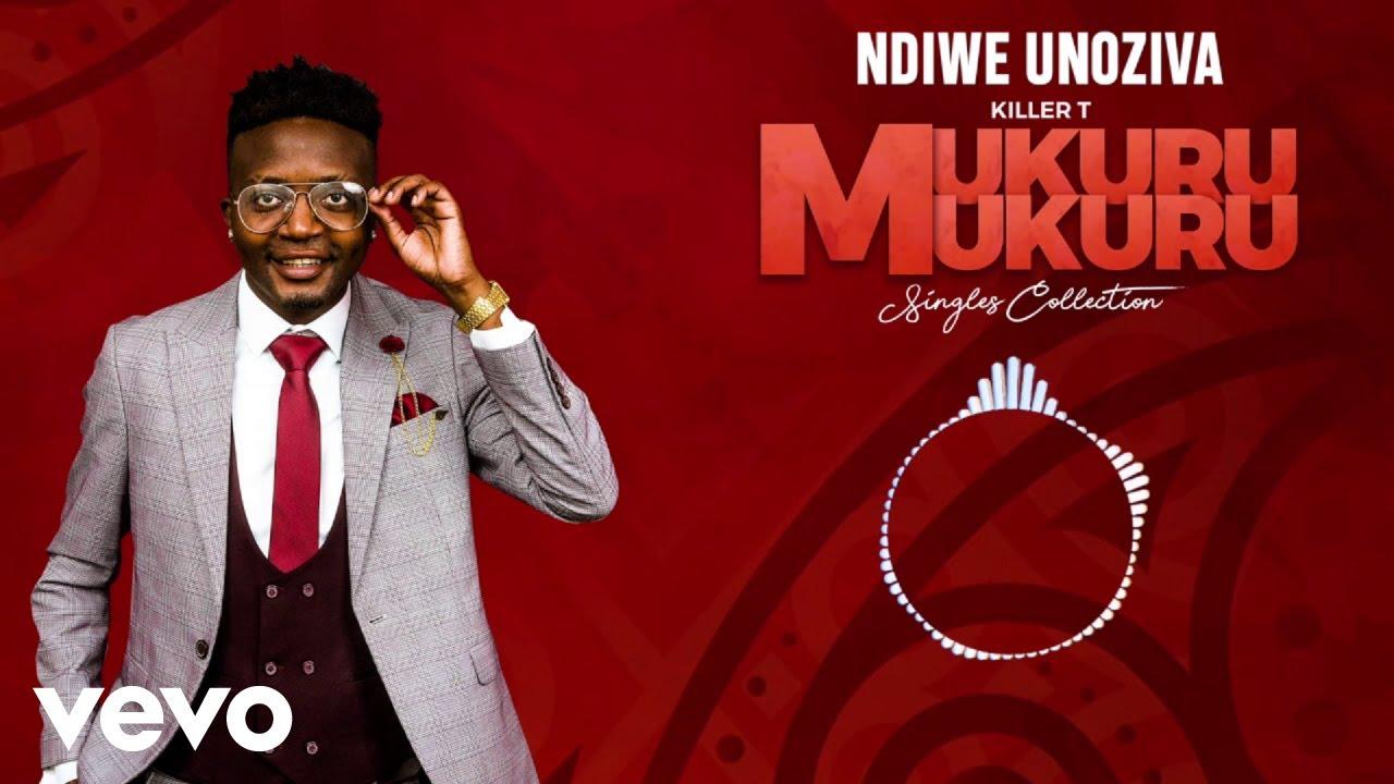 Download Killer T - Ndiwe Unoziva (Official Audio)