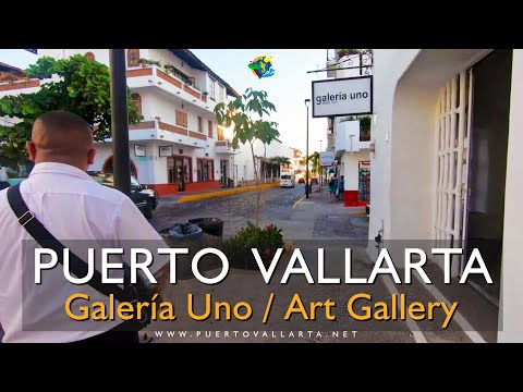 Tour de/of Galeria Uno (Art Gallery) en/in Puerto Vallarta Mexico