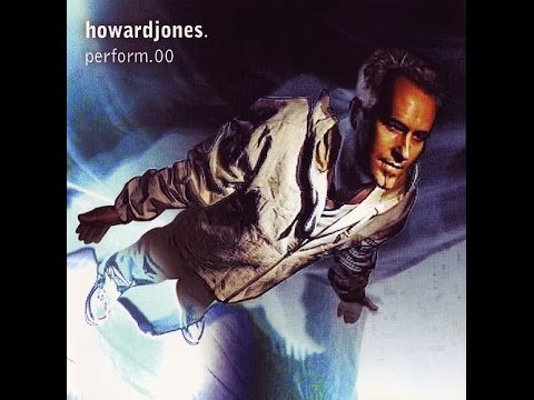 HOWARD JONES  THINGS CAN ONLY GET BETTER 2000