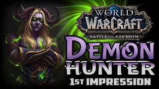 Battle for Azeroth Demon Hunter 1st Impression and Review