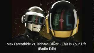 Max Farenthide vs. Richard Oliver - This Is Your Life (Radio Edit)
