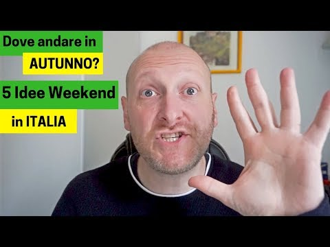 Dove andare in AUTUNNO? 5 Idee Weekend in Italia