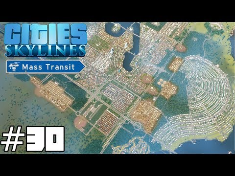 Cities: Skylines Mass Transit #30 - Expansion And Yelling In Italian (ish)