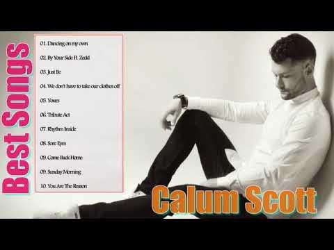 Calum Scott Nonstop Playlist---The Best Songs Of Calum Scott Greatest Hits Full Album