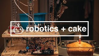 How to Build a Caking Baking Robot