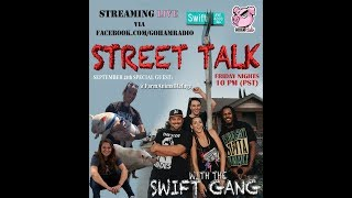 9.15.17STREET TALK with the Swift Gang (Ep3)