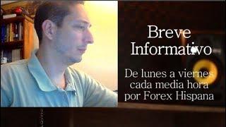 Breve Informativo - Noticias Forex del 17 de Julio 2018