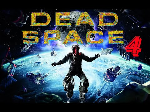 Dead space 4.