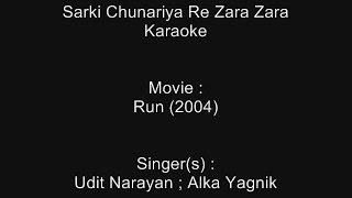 Sarki Chunariya Re Zara Zara - Karaoke - Run (2004) - Udit Narayan ; Alka Yagnik