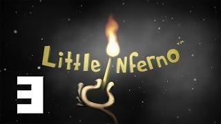 Little Inferno! La Chimenea Madafaka! Cap.3