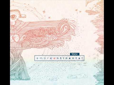 TOCH - Amor Continental - (2014) Full Album