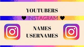Youtubers Instagram Names Usernames
