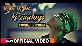 Do Din Ki Zindagi (Official )   Yuvraj Dhingra   Latest Punjabi Songs 2019   Speed Records