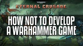 Eternal Crusade - How not to develop a game (Rant)