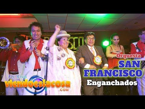VIDEO: ORQUESTA SAN FRANCISCO ENGANCHADOS EN VIVO