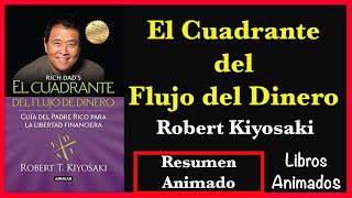 El Cuadrante del Flujo del Dinero por Robert Kiyosaki - Resumen Animado - LibrosAnimados