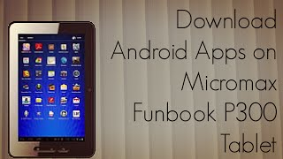 Download Android Apps on Micromax Funbook P300 Tablet - Play Store