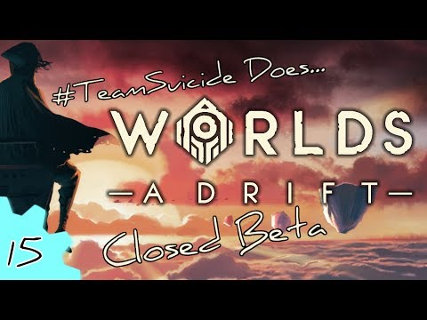 Worlds Adrift Closed Beta with #TeamSuicide #15 - Old Ironsides