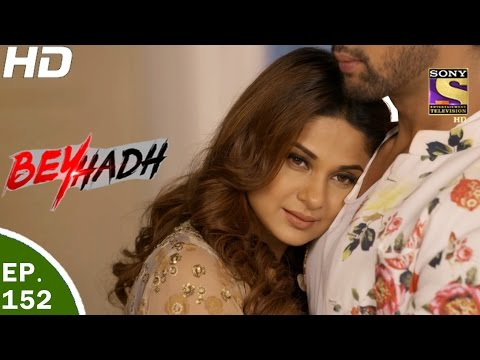 Beyhadh - बेहद - Ep 152 - 10th May, 2017