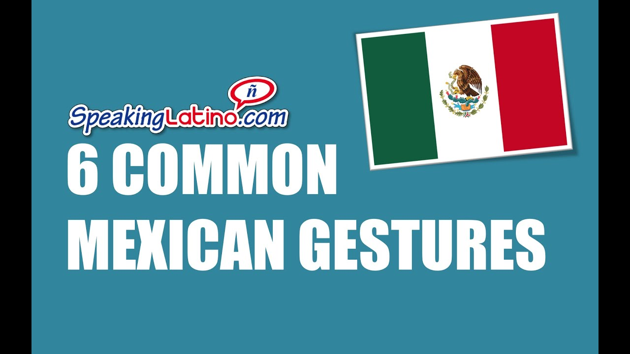 6 Common Mexican Gestures Featuring The Zmg4u Channel Youtube
