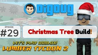 Roblox Lumber Tycoon 2: Ep 29: Christmas Tree Build! Happy Holidays!