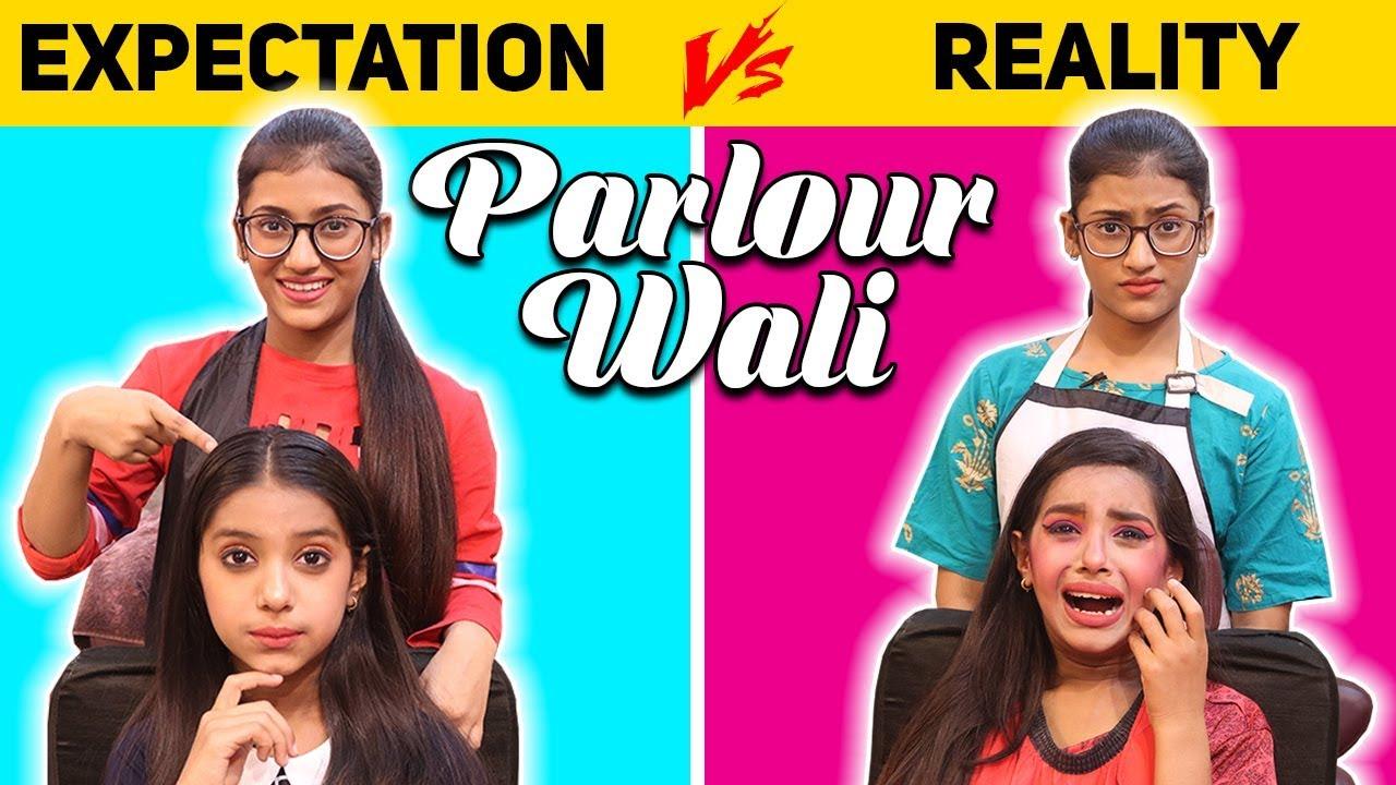 Parlour Wali : Expectation Vs. Reality   SAMREEN ALI