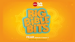 BIG BIBLE BITS | Fear (Episode 4 Season 1) Christian Kids TV