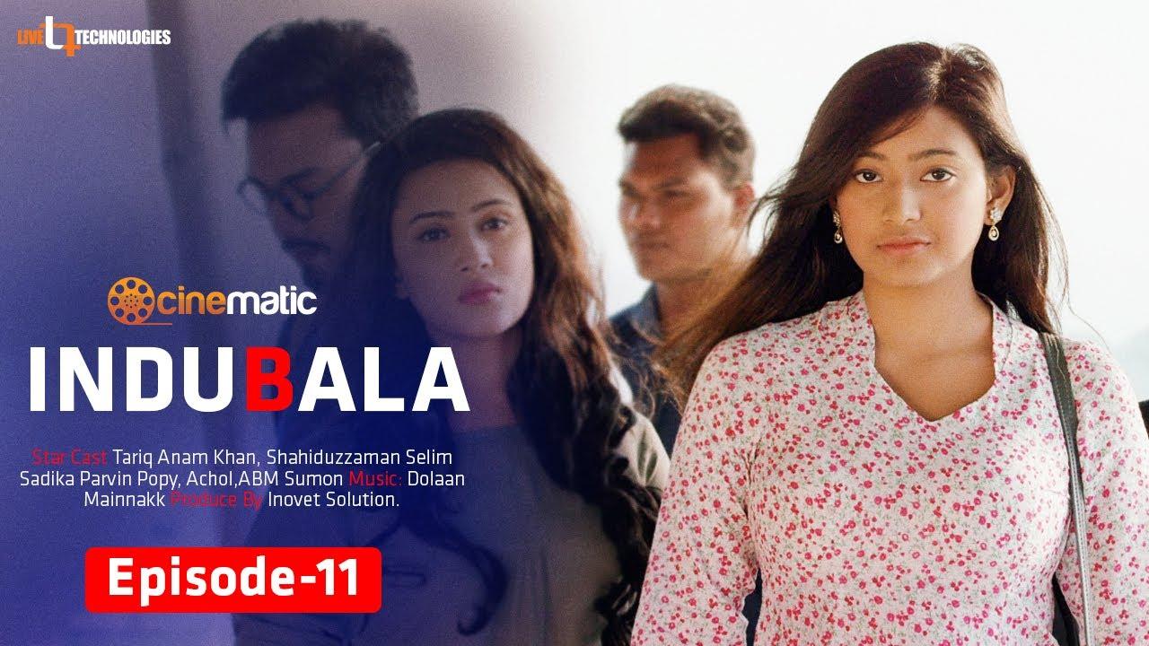 Indubala | Episode 11 | Shahiduzzaman Selim | Tariq Anam | Popy | ABM Sumon | Cinematic Originals