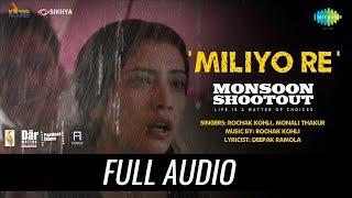 Miliyo Re | Audio | Monsoon Shootout | Nawazuddin Siddiqui | Rochak Kohli | Monali Thakur